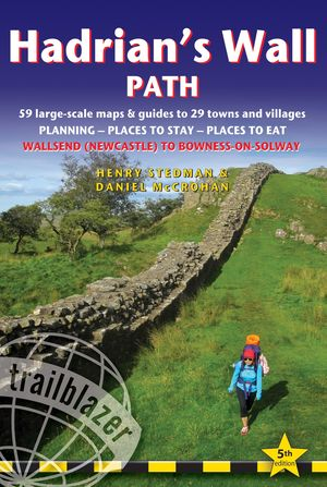 Hadrian's Wall Path (trailblazer British Walking Guide)