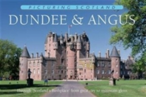 Dundee & Angus: Picturing Scotland