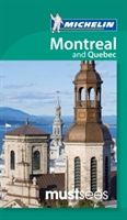 Must Sees Montreal And Quebec