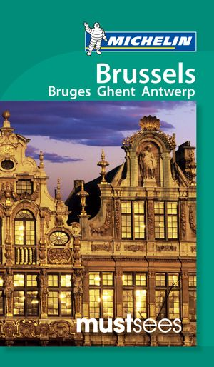 Brussels, Ghent, Antwerp & Bruges Must Sees Guide