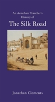 Armchair Traveller's History Of The Silk Road