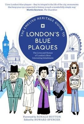 London `s Blue Plaques Heritage Guide