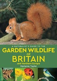 Naturalist's Guide To The Garden Wildlife Of Britain And Northern Europe (2nd Edition)