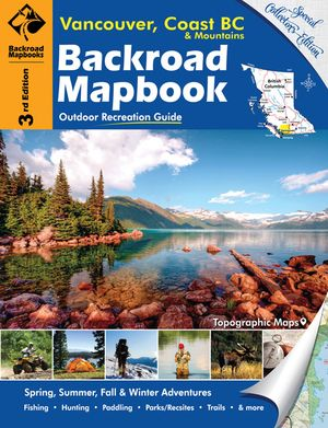 Backroad Mapbook: Vancouver, Coast & Mountains Bc