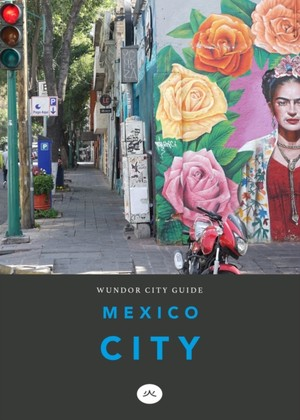 Wundor City Guide Mexico City