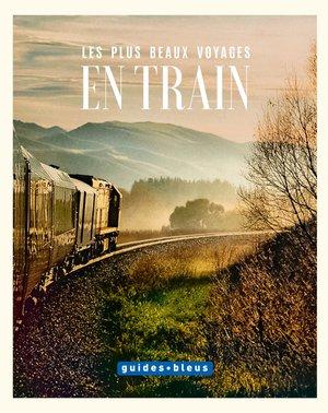 Train - Les plus beaux voyages en train