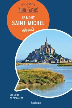 Le Mont Saint-Michel dévoilé