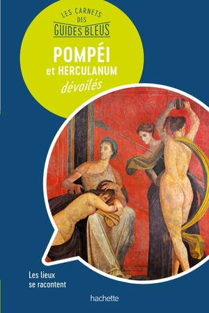 Pompéi & Herculanum dévoilés