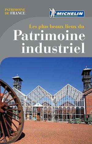 Les Plus Beaux Lieux Du Patrimoine Industriel