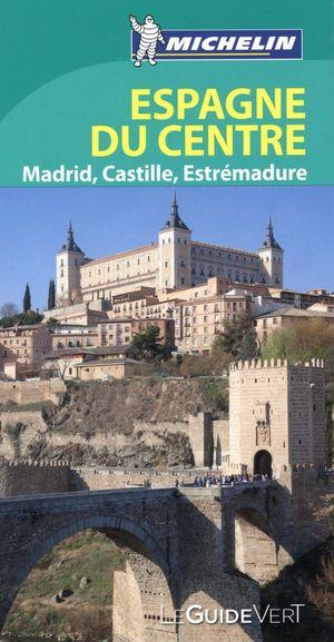 Espagne Du Centre, Madrid, Castille - Michelin Guide Vert Michelin