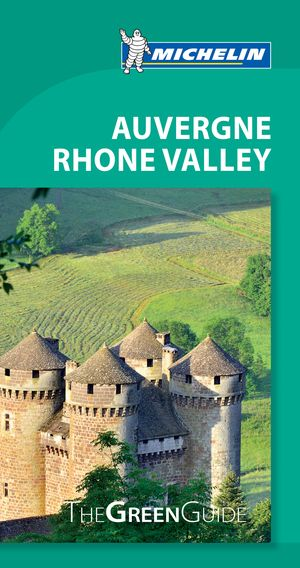 Auvergne Rhone Valley - Michelin Green Guide