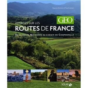 Voyages Sur Les Routes De France Geo Fotoboek