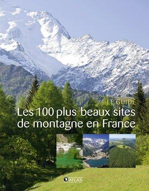 France - les 100 plus beaux sites de montagne