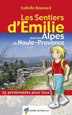 Alpes de Haute Provence sentiers émilie 25 prom. pour tous