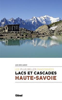 Haute-Savoie lacs & cascades plus belles randonnées