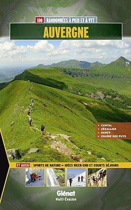 Auvergne - 100 balades & rand. à pied & à VTT