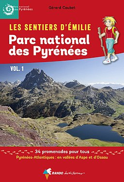 Pyrénées PN vol 1 sentiers émilie 25 prom. pour tous