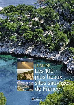 France - les 100 plus beaux sites sauvages
