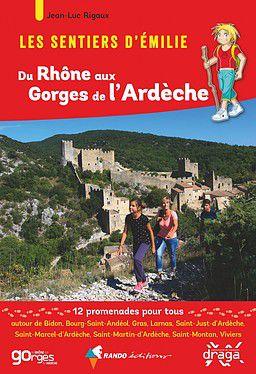 Rhône aux Gorges de l'Ardèche sentiers émilie