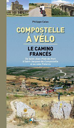 Compostelle à vélo - Le camino Francès