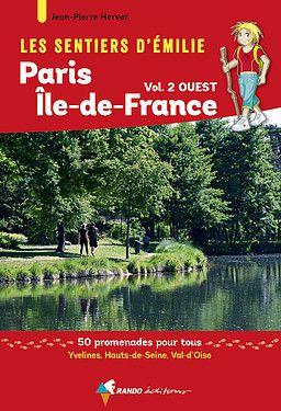 Paris - Ile-de-France Ouest vol 2 sentiers émilie 50 prom.