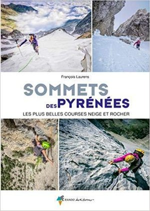 Sommets des Pyrénées, les plus belles courses neige&rocher