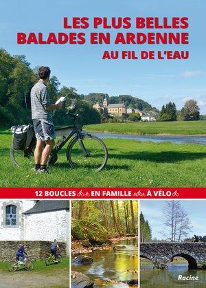Ardenne au fil de l'eau les plus belles balades à vélo