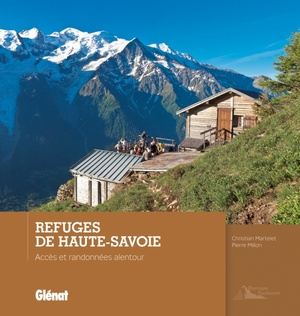 Haute-Savoie refuges accès & randonnées alentour
