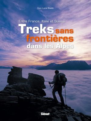 Alpes - Treks sans frontières dans les Alpes
