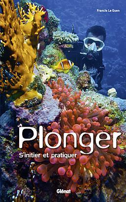 Plonger s'initier & pratiquer solo glénat