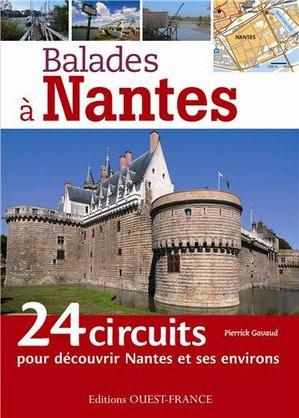Nantes - balades 24 circuits pr découvrir Nantes & ses env.