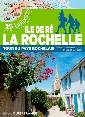 Iles de Ré, la Rochelle 25 balades