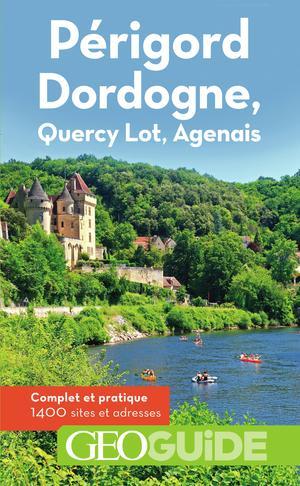 Périgord Dordogne, Lot-Quercy, Agenais geoguide