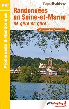 Seine-et-Marne randonnées de gare en gare 40PR