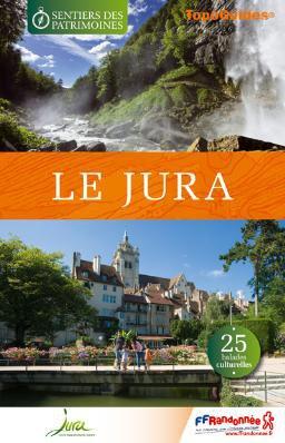 Jura Sentiers Du Patrimoine 25 Balades Culturelles