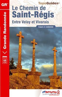 Chemin de St-Régis GR430 entre Velay & Vivarais