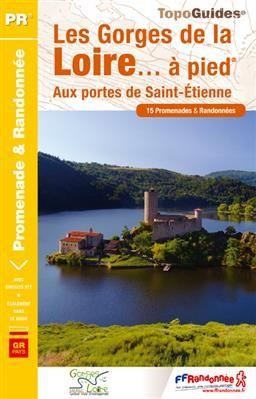 Les Gorges de la Loire - Saint-Etienne... à pied 15PR