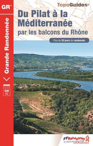 Du Pilat à la méditerranée par les balcons du Rhône GR42 20j