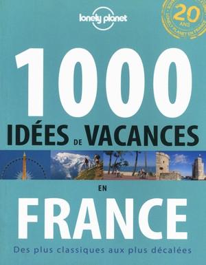 1000 idées de vacances en France 1