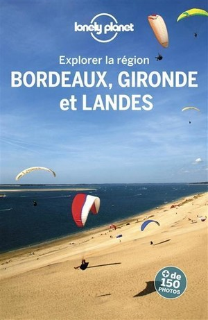 Bordeaux /  Gironde / Landes 3 essentiel