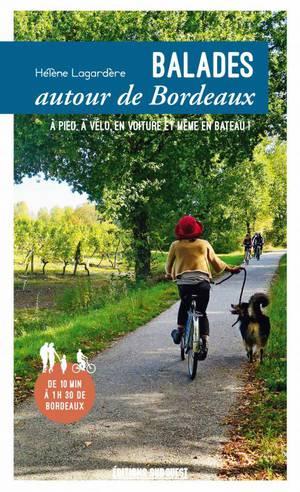 Bordeaux balades à pied, à vélo, voiture