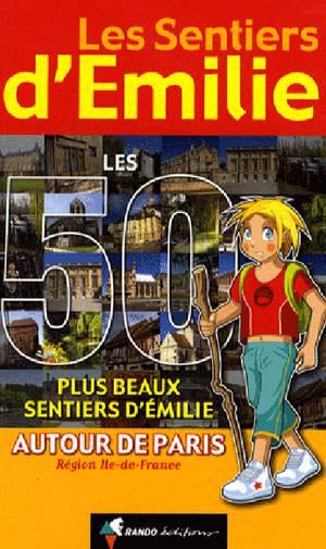 Paris autour de 50 plus beaux sentiers d' émilie