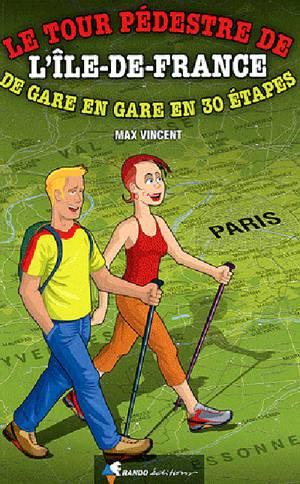 Tour Pedestre De L'ile-de-france De Are En Gare En 30 Etapes
