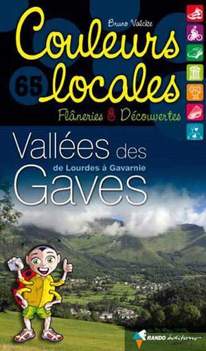 Gaves - Vallées de Lourdes à Gavarnie - couleurs locales