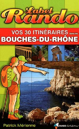 Bouches-du-Rhône vos 30 itin.