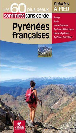 Pyrénées françaises - 60 plus beaux sommets à pied