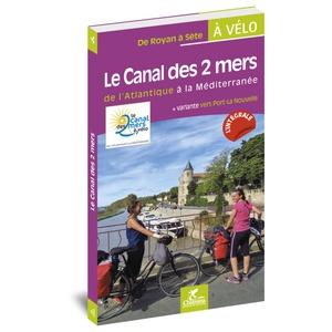 Canal des 2 mers  de l'Atlantique é Méditerranée à vélo