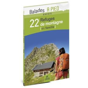 Savoie 22 refuges de montagne en fam.