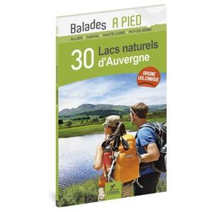Auvergne 30 lacs naturels plus beaux lacs à pied