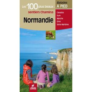 Normandie - 100 plus beaux sentiers à pied